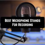 Best Microphone Stands For Recording