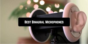 Best Binaural Microphones