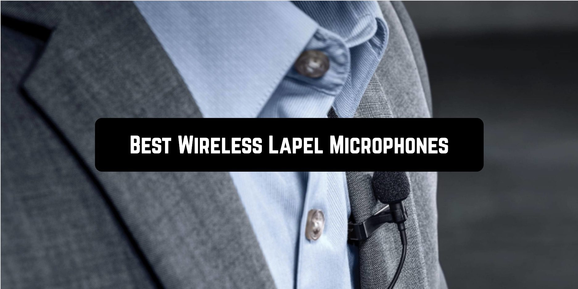 Best wireless lapel microphones