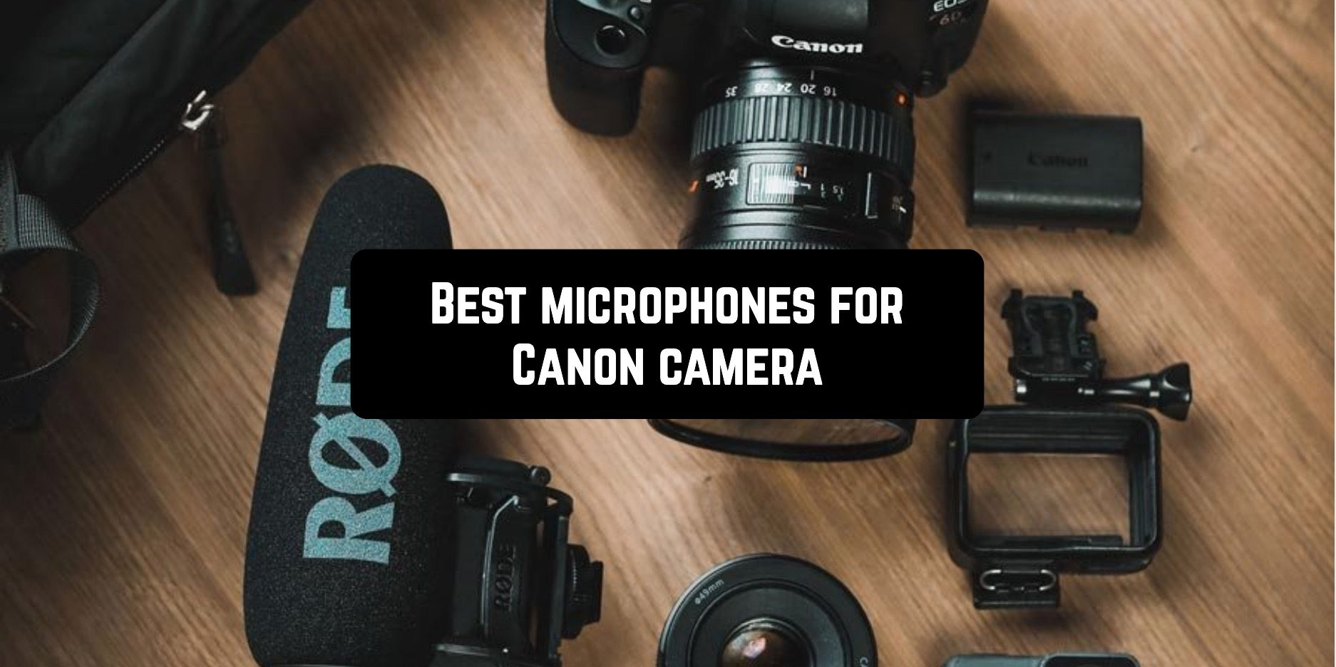 Best microphones for Canon camera
