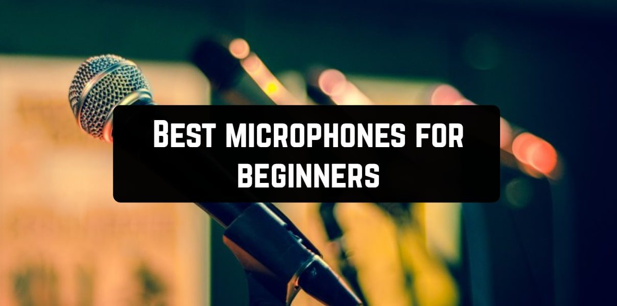 Best microphones for beginners