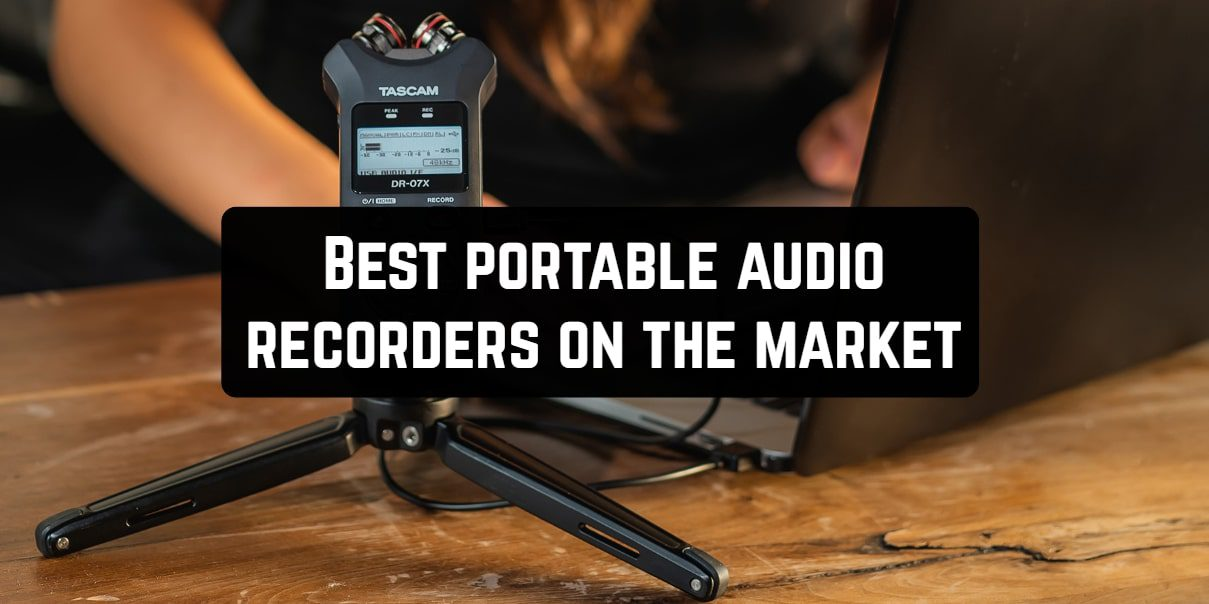 Best portable audio recorders on the market