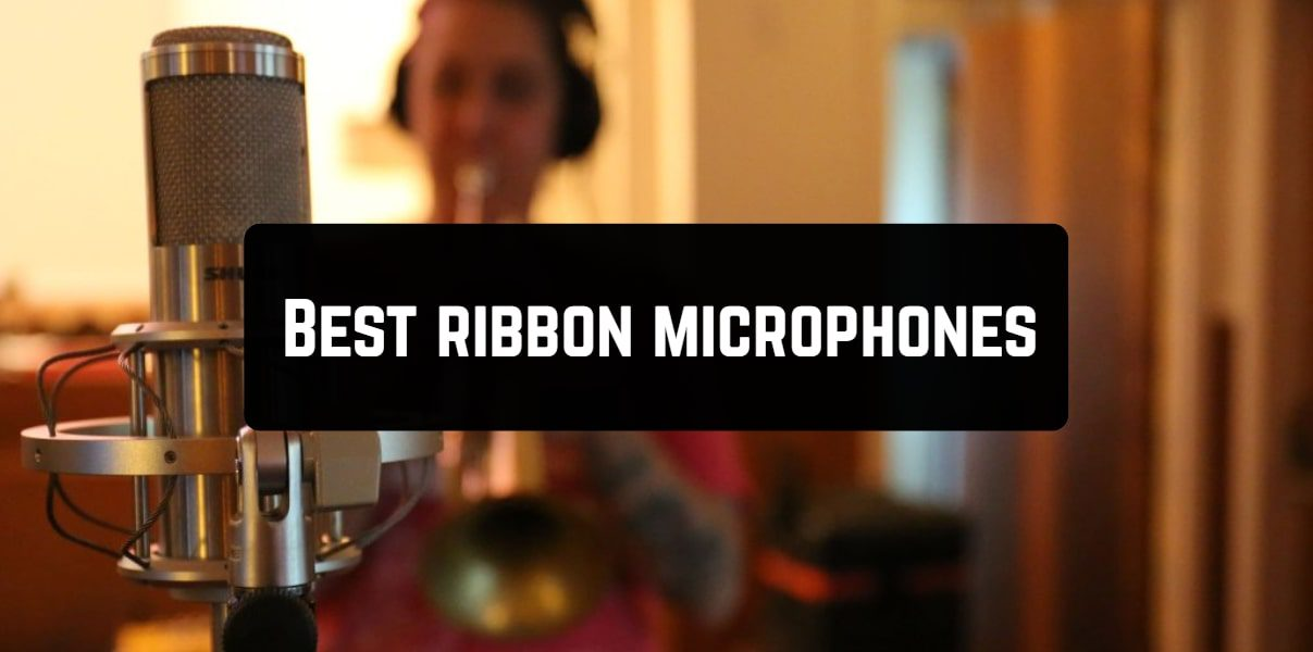 Best ribbon microphones