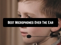 10 Best Microphones Over The Ear (updated 2020)