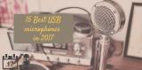 15 Best USB microphones 2017