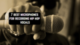 7 Best microphones for recording hip-hop vocals