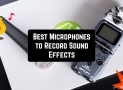 6 Best Microphones to Record Sound Effects