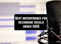 9 Best microphones for recording vocals under $500